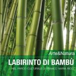 Arte&Natura – Il Labirinto di Bambù